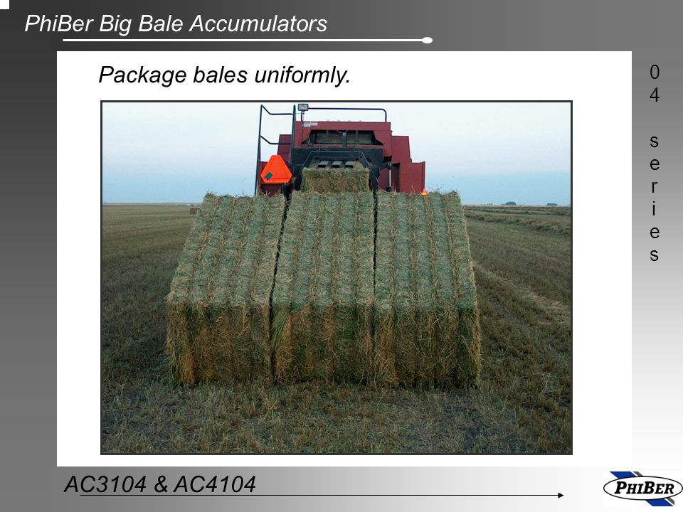 Package bales uniformly.