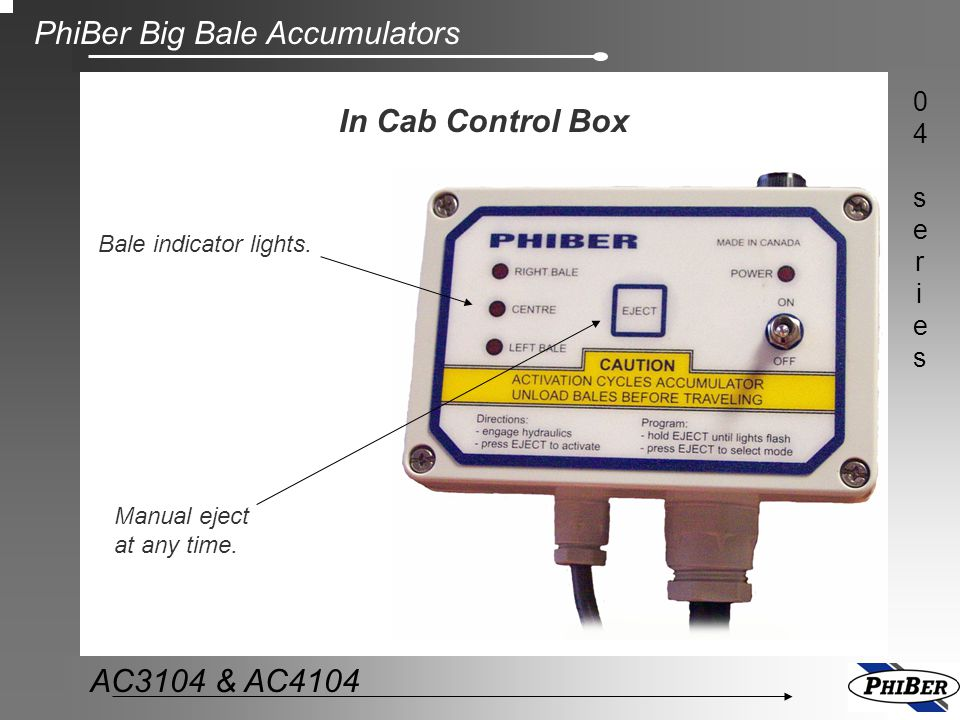In Cab Control Box Bale indicator lights. Manual eject at any time.