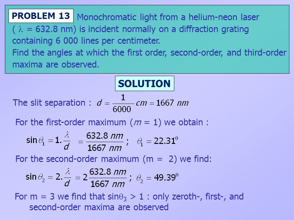 SOLUTION PROBLEM 13 Monochromatic light from a helium-neon laser