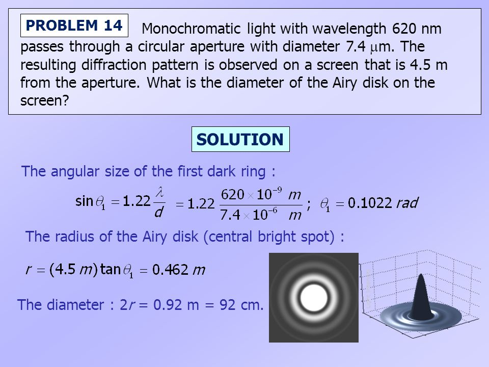 SOLUTION PROBLEM 14 Monochromatic light with wavelength 620 nm