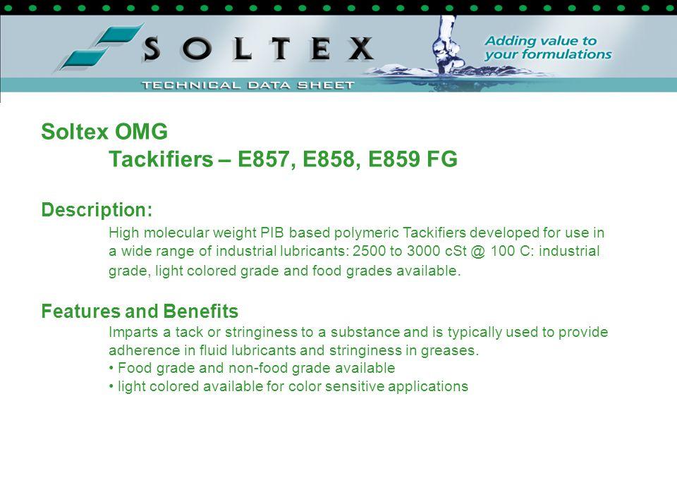 Soltex OMG Tackifiers – E857, E858, E859 FG Description: