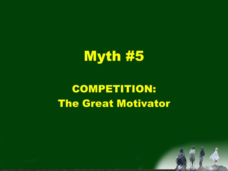 COMPETITION: The Great Motivator