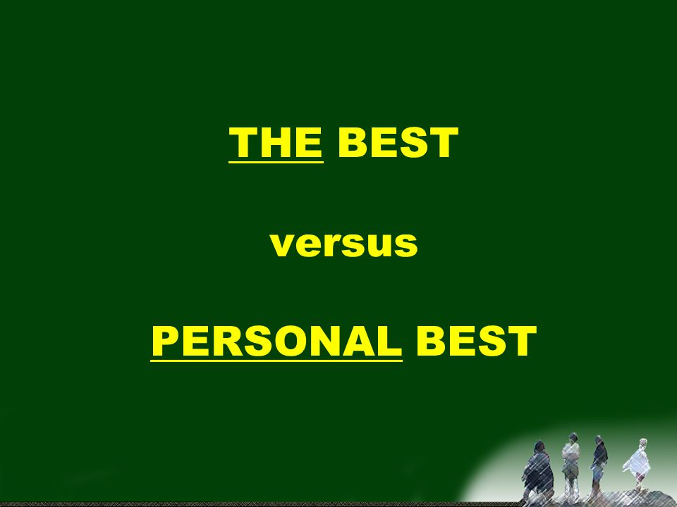 THE BEST versus PERSONAL BEST