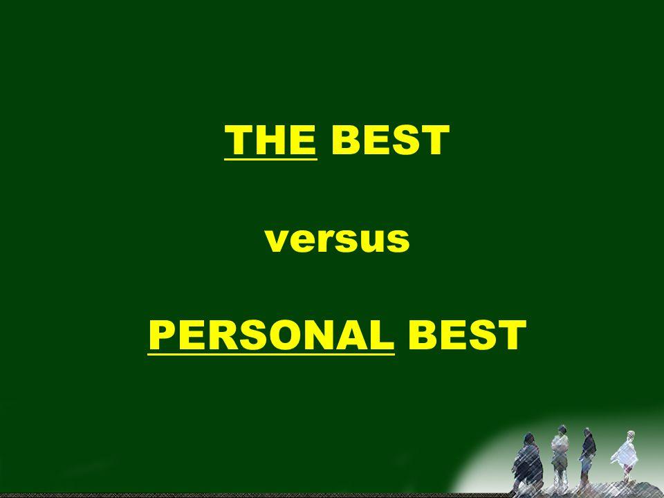THE BEST versus PERSONAL BEST