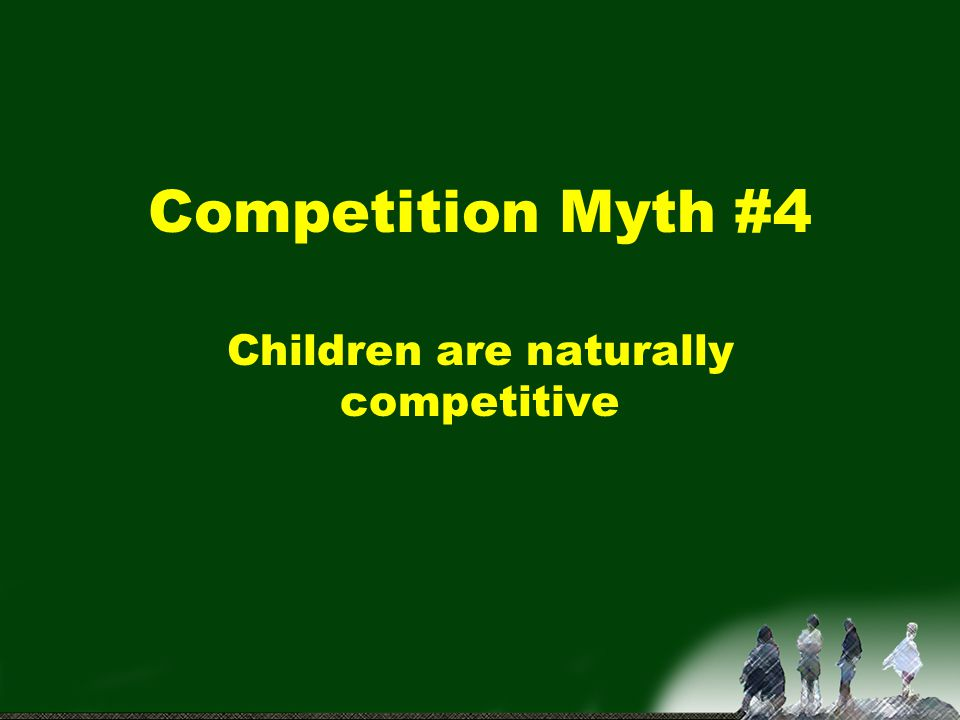 Children are naturally competitive