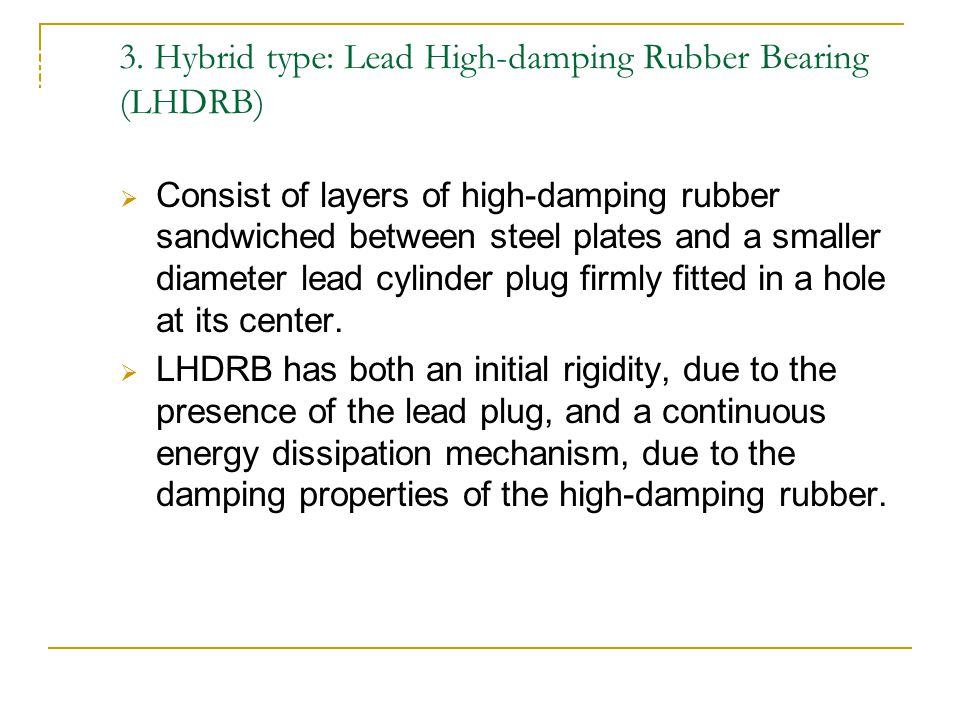 3. Hybrid type: Lead High-damping Rubber Bearing (LHDRB)