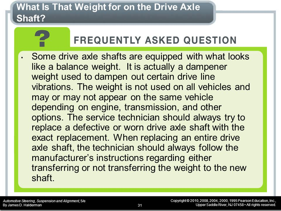 What Is That Weight for on the Drive Axle Shaft
