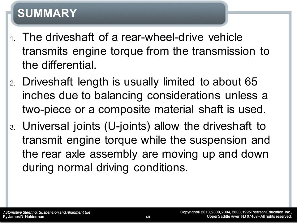 SUMMARY The driveshaft of a rear-wheel-drive vehicle transmits engine torque from the transmission to the differential.