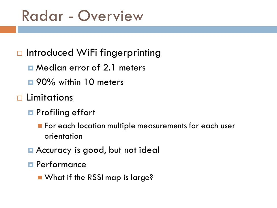 Radar - Overview Introduced WiFi fingerprinting Limitations