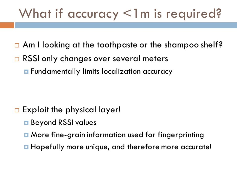 What if accuracy <1m is required