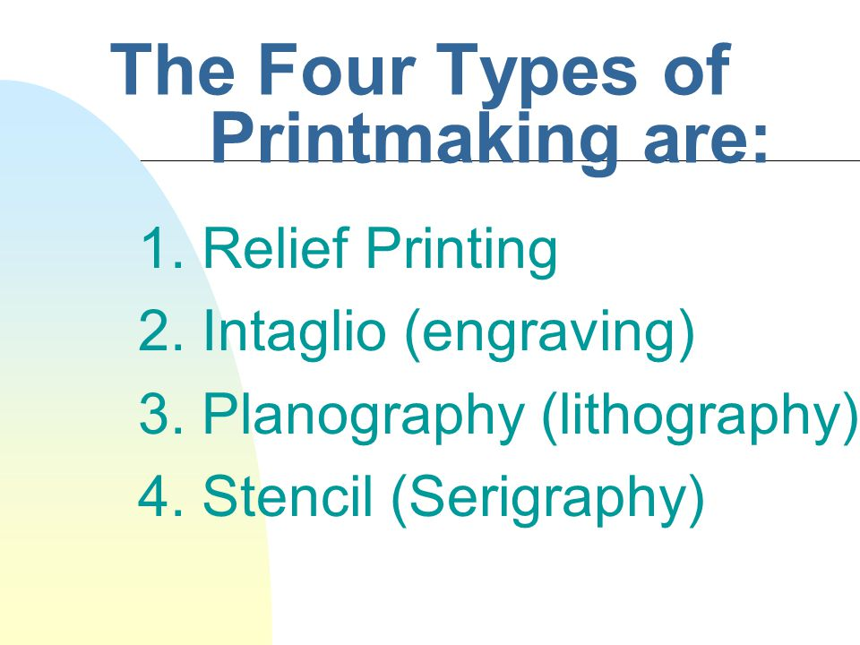 The Four Types of Printmaking are: