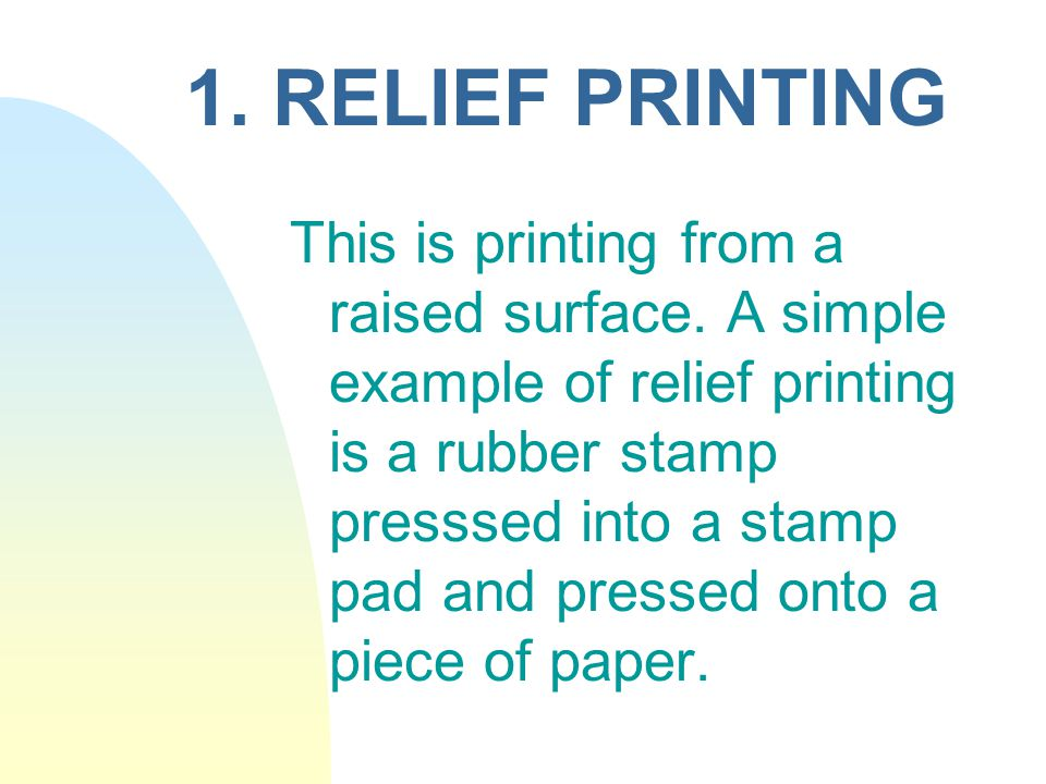 1. RELIEF PRINTING