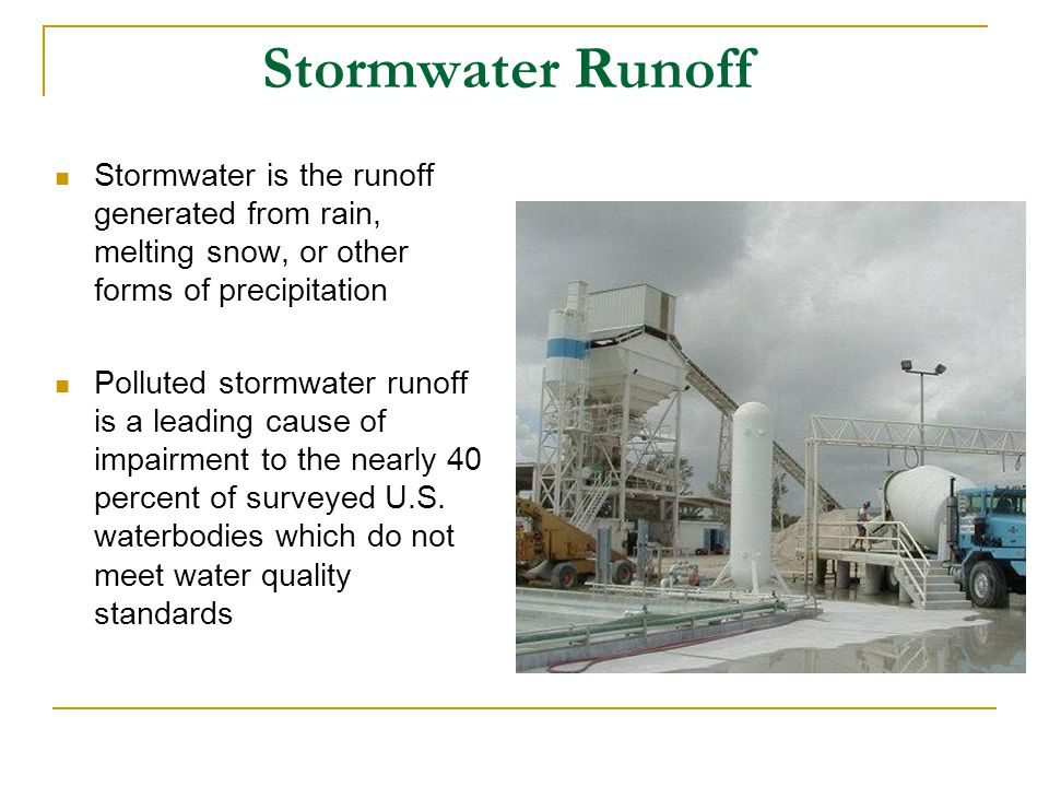 Stormwater Runoff Stormwater is the runoff generated from rain, melting snow, or other forms of precipitation.