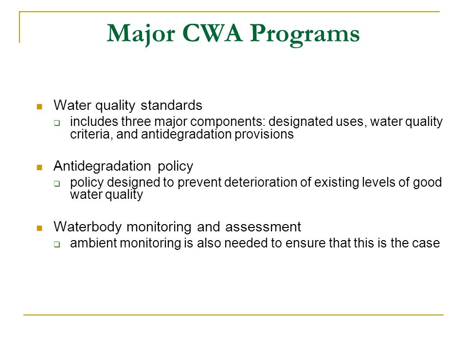 Major CWA Programs Water quality standards Antidegradation policy