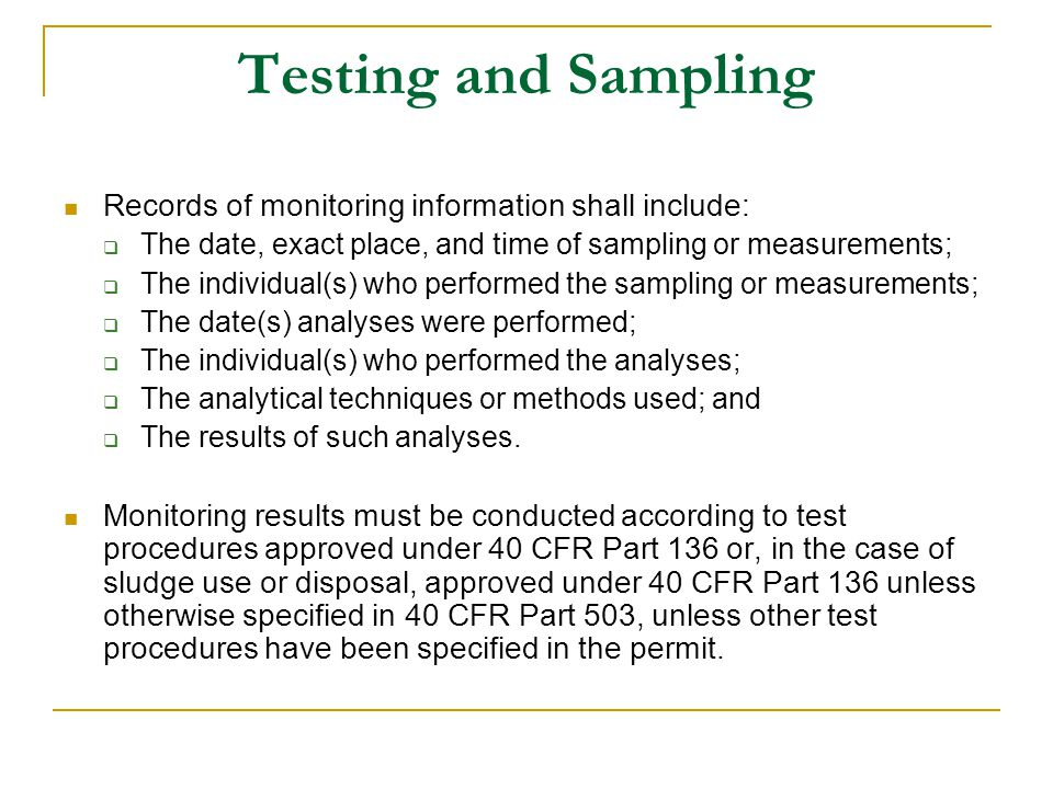 Testing and Sampling Records of monitoring information shall include: