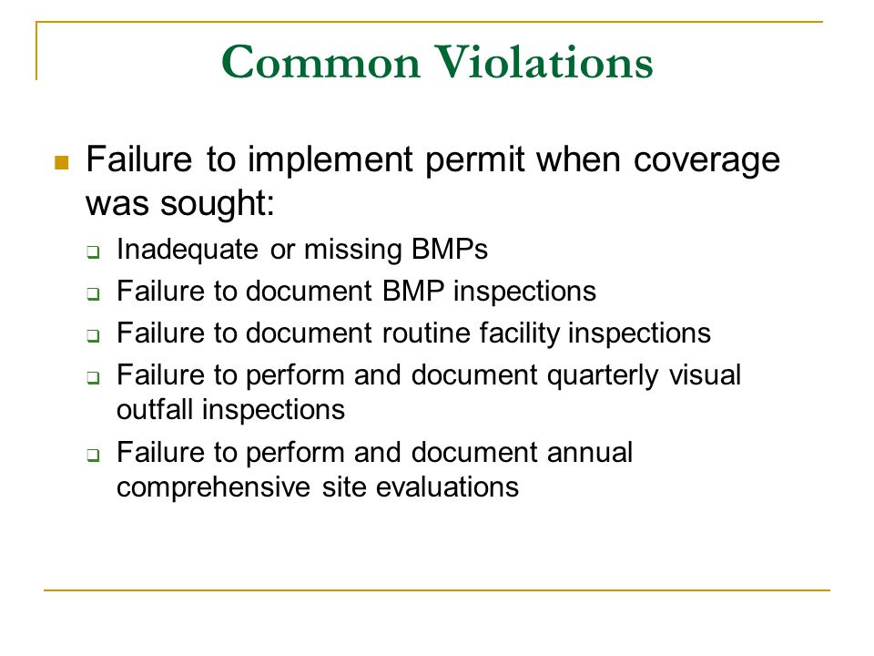 Common Violations Failure to implement permit when coverage was sought: Inadequate or missing BMPs.