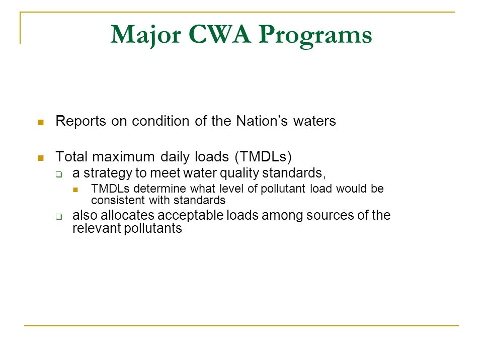 Major CWA Programs Reports on condition of the Nation's waters