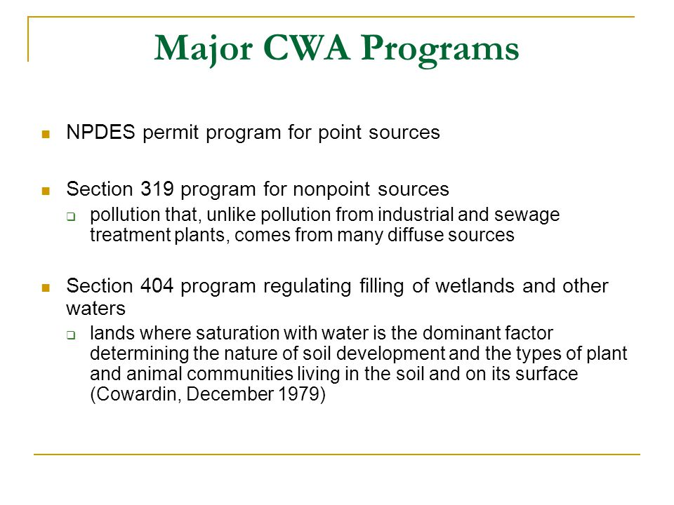 Major CWA Programs NPDES permit program for point sources