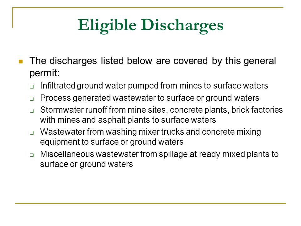 Eligible Discharges The discharges listed below are covered by this general permit: Infiltrated ground water pumped from mines to surface waters.