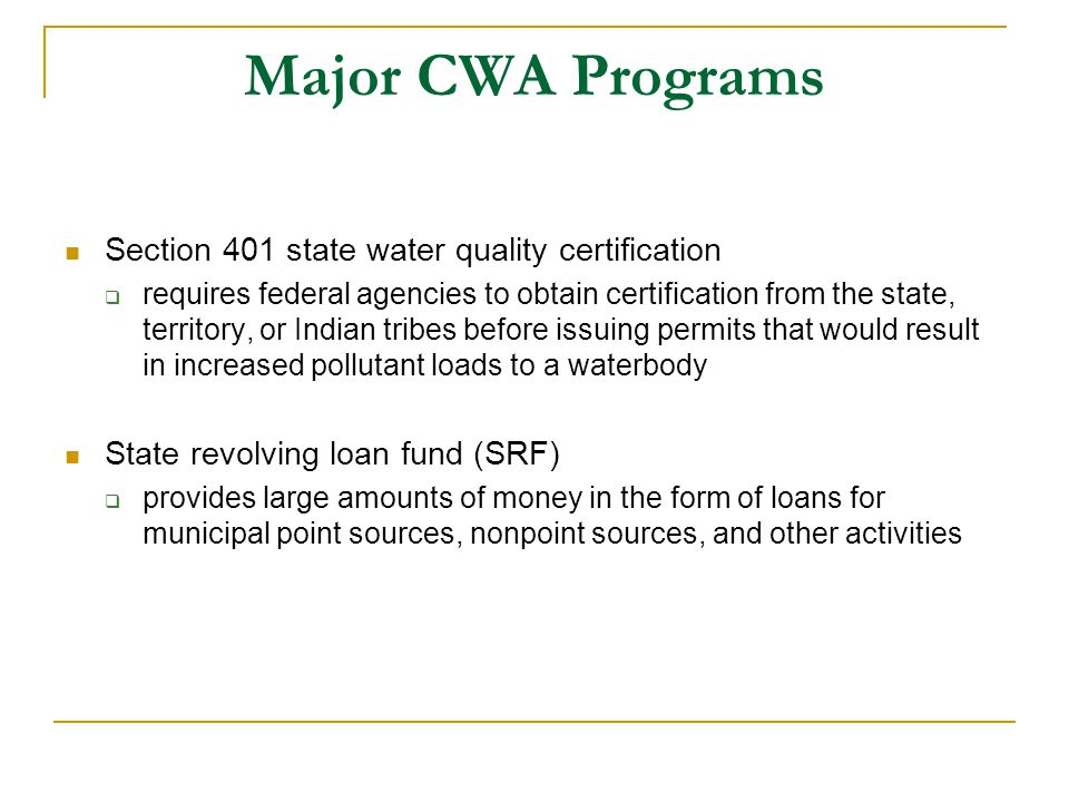 Major CWA Programs Section 401 state water quality certification