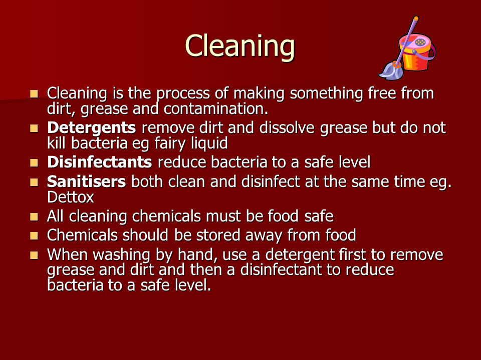 Cleaning Cleaning is the process of making something free from dirt, grease and contamination.