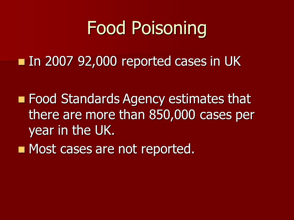 Food Poisoning In 2007 92,000 reported cases in UK