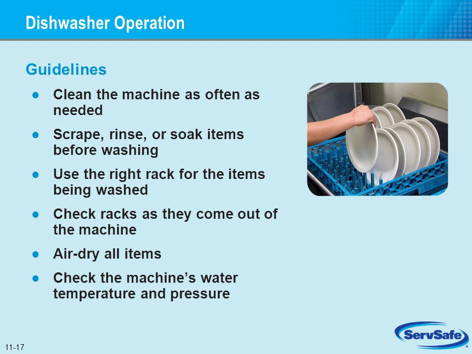 Dishwasher Operation Guidelines Clean the machine as often as needed