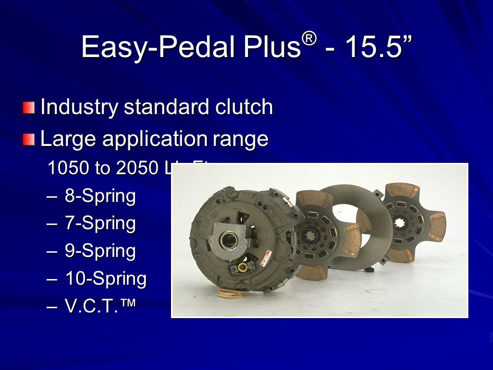 Easy-Pedal Plus® Industry standard clutch