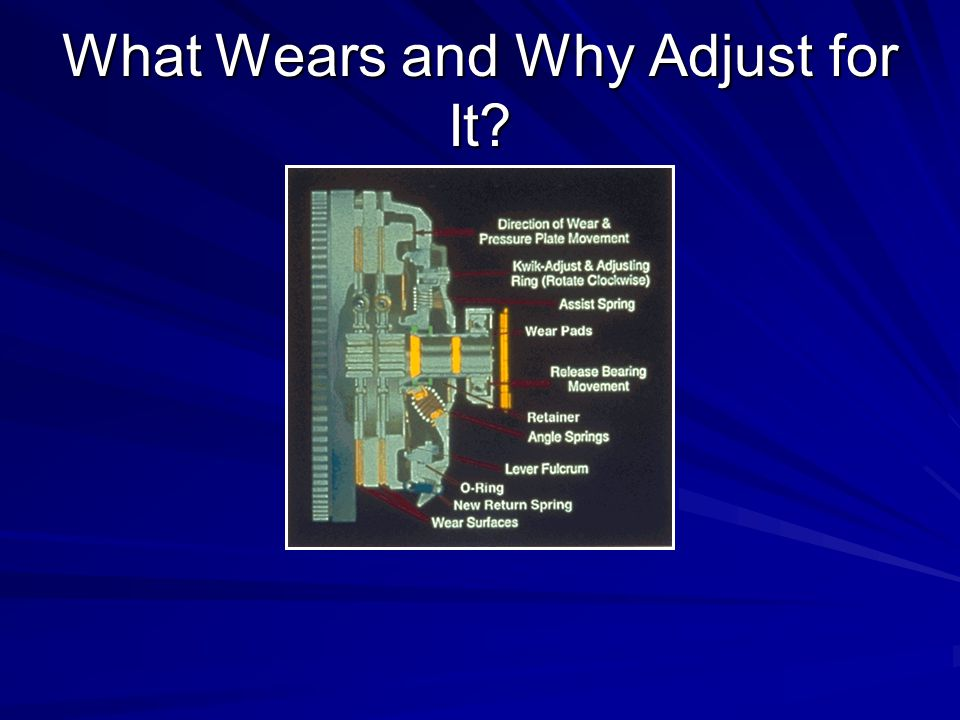 What Wears and Why Adjust for It