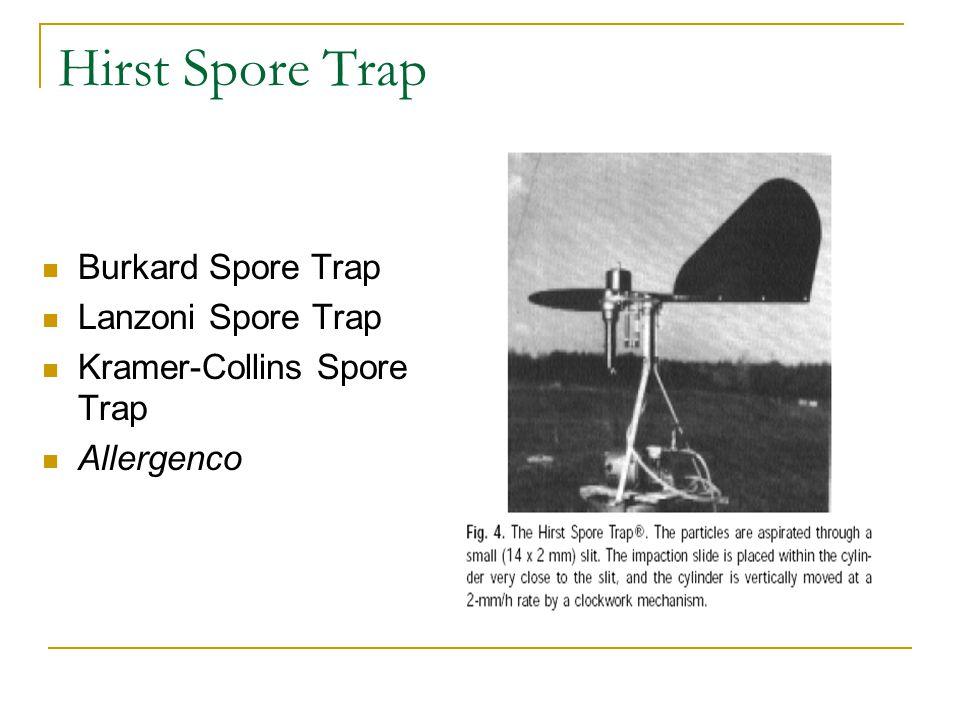 Hirst Spore Trap Burkard Spore Trap Lanzoni Spore Trap