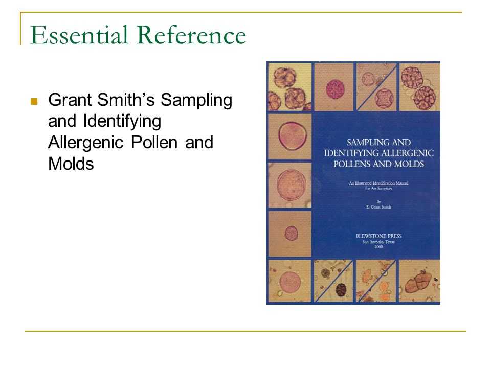 Essential Reference Grant Smith's Sampling and Identifying Allergenic Pollen and Molds