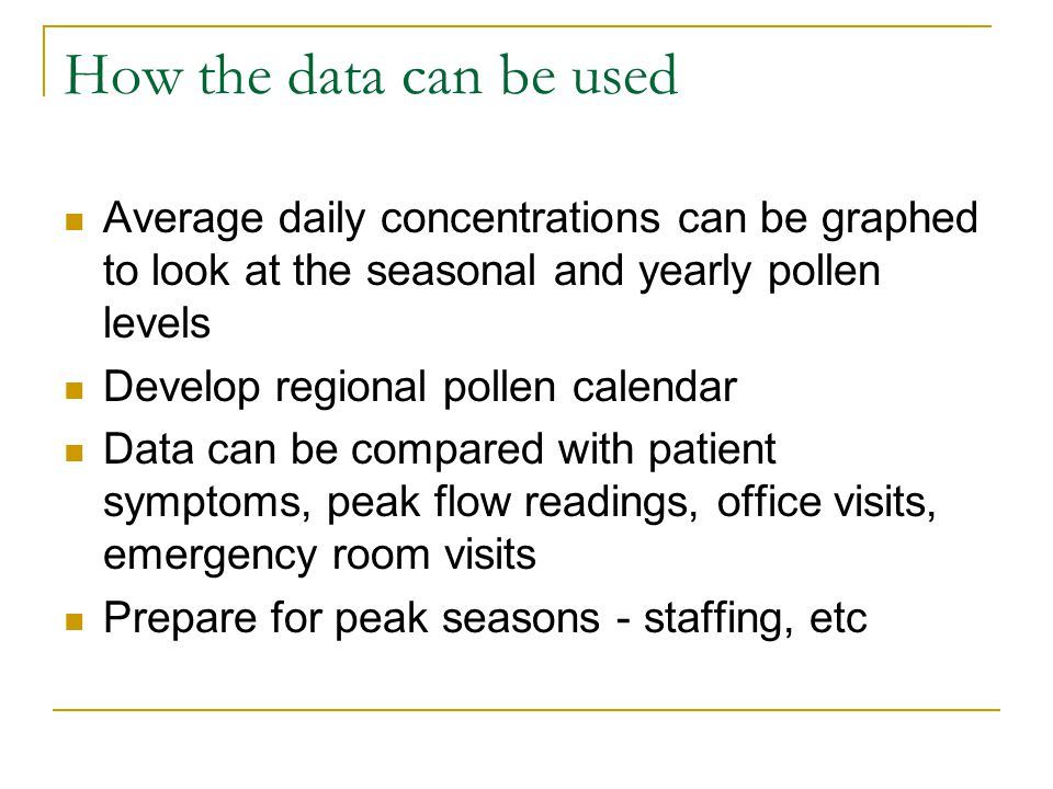How the data can be used Average daily concentrations can be graphed to look at the seasonal and yearly pollen levels.
