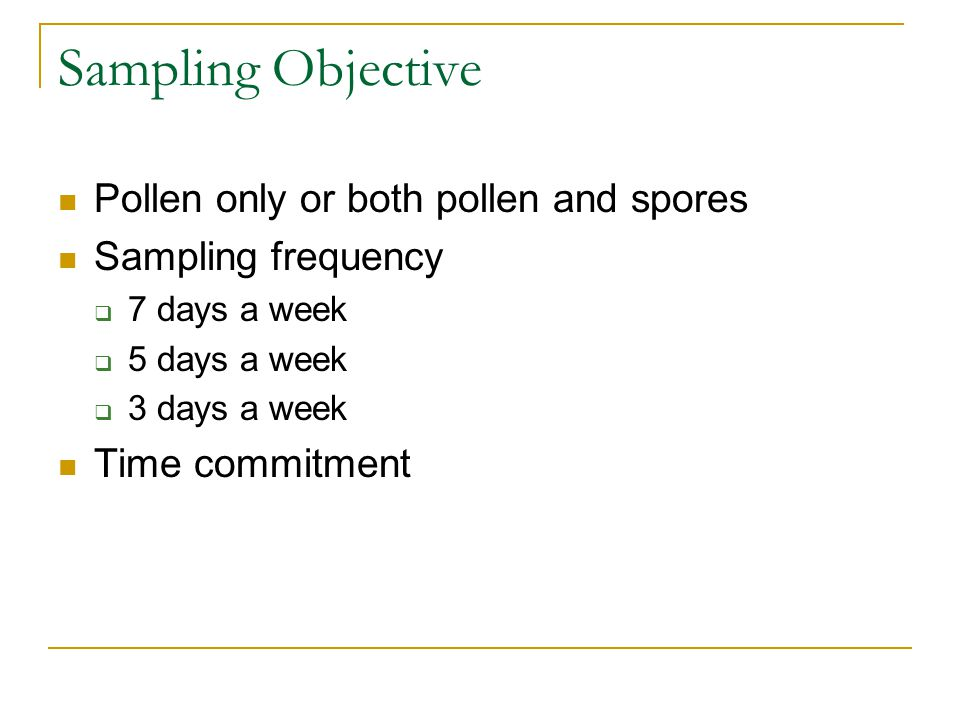 Sampling Objective Pollen only or both pollen and spores