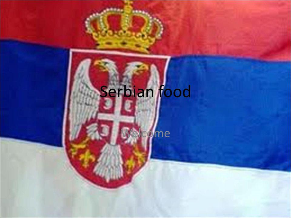 Serbian food Welcome