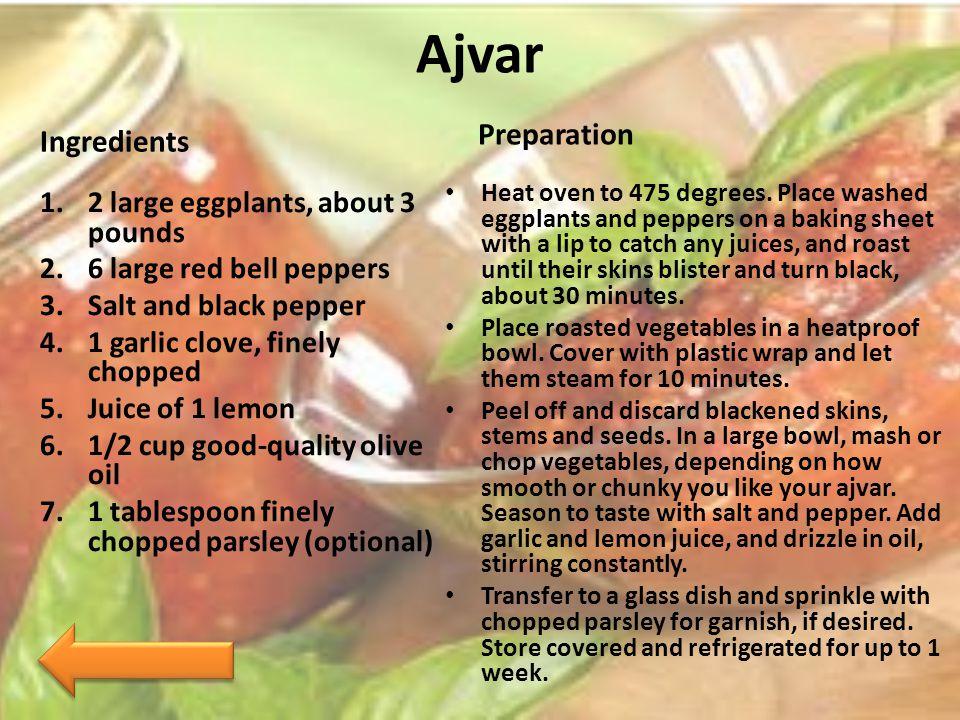 Ajvar Preparation Ingredients 2 large eggplants, about 3 pounds
