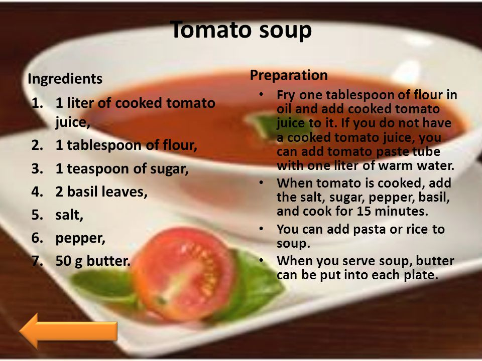 Tomato soup Preparation Ingredients 1 liter of cooked tomato juice,