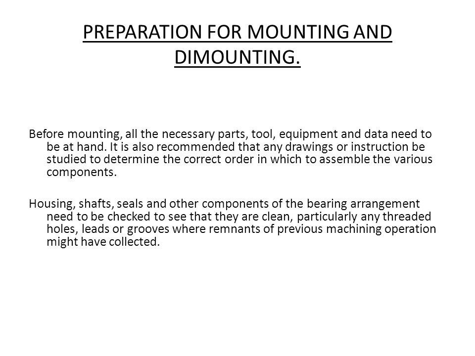 PREPARATION FOR MOUNTING AND DIMOUNTING.
