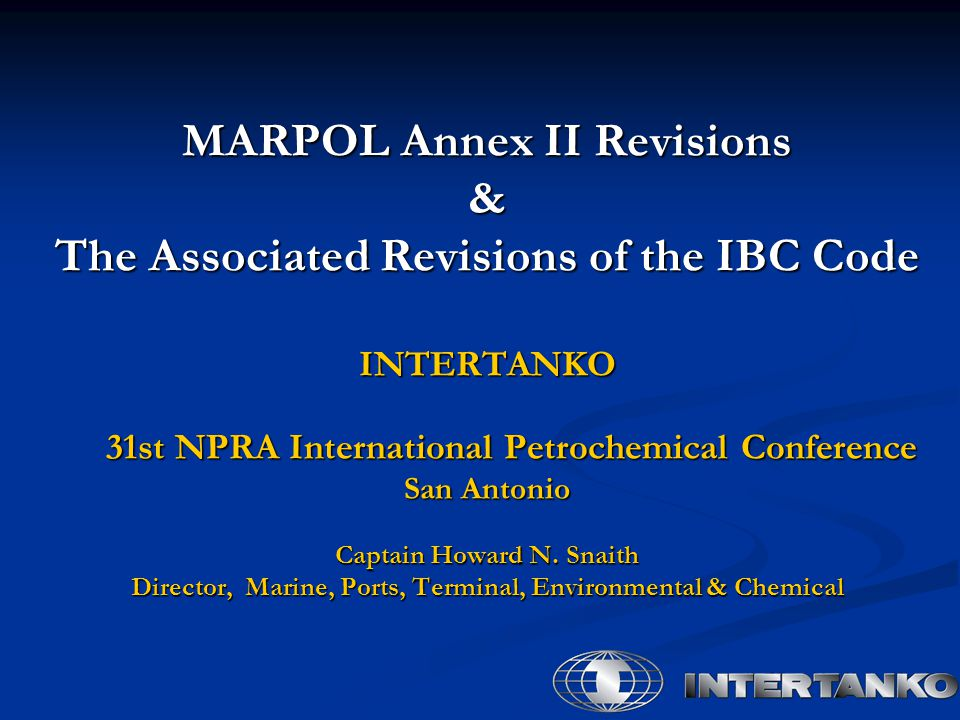 MARPOL Annex II Revisions & The Associated Revisions of the IBC Code
