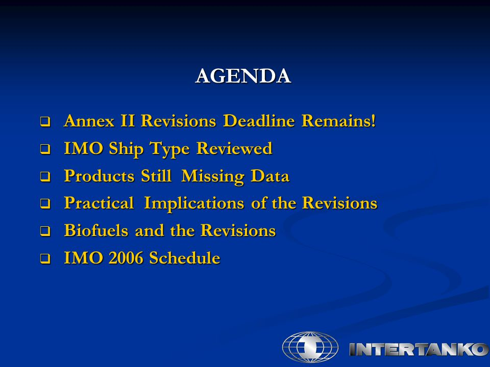 AGENDA Annex II Revisions Deadline Remains! IMO Ship Type Reviewed