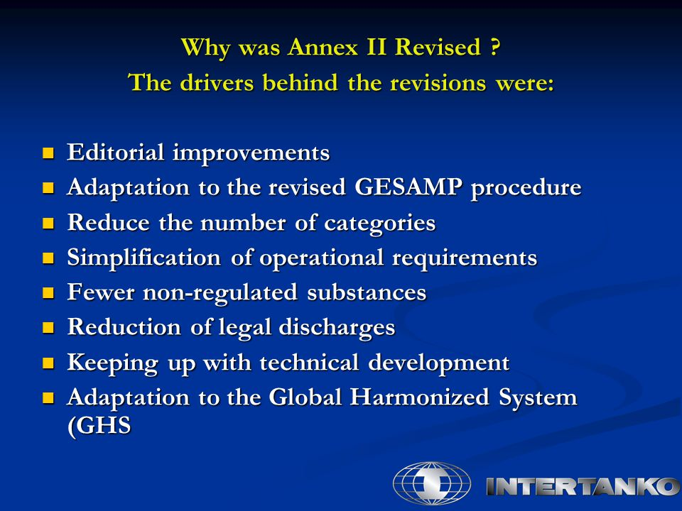 Why was Annex II Revised The drivers behind the revisions were: