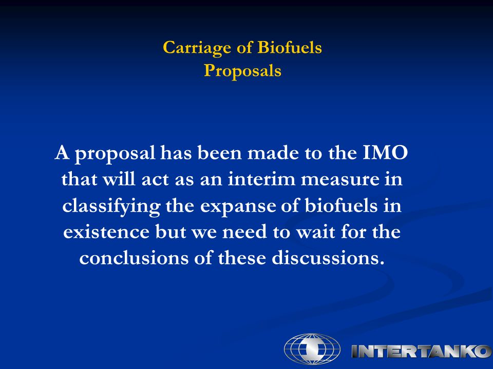 Carriage of Biofuels Proposals