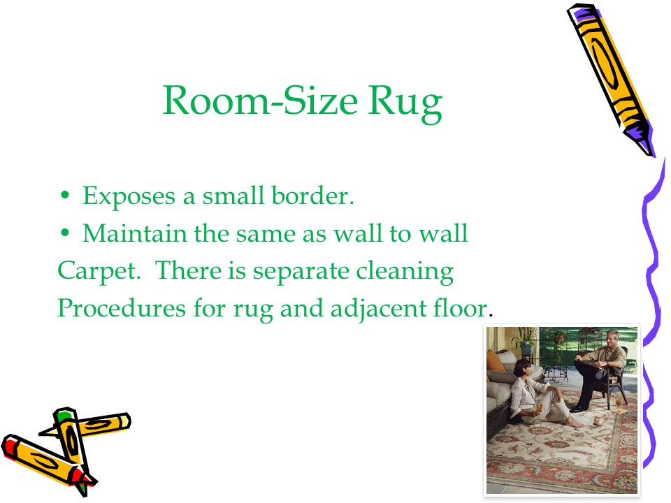 Room-Size Rug Exposes a small border.