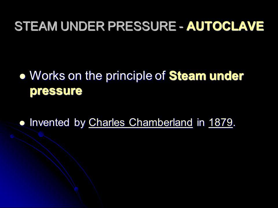 STEAM UNDER PRESSURE - AUTOCLAVE