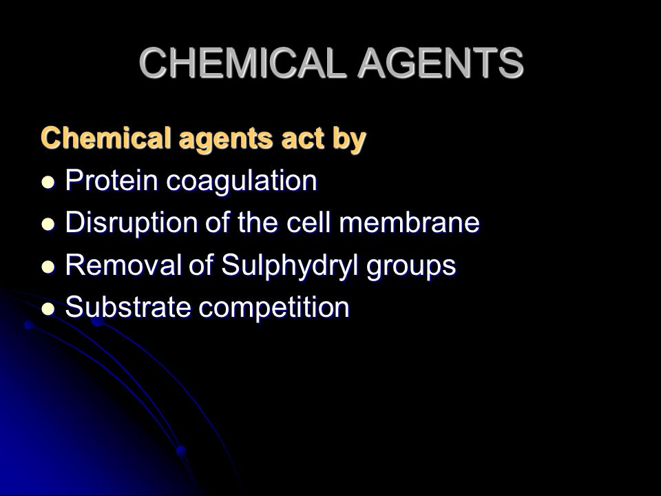 CHEMICAL AGENTS Chemical agents act by Protein coagulation
