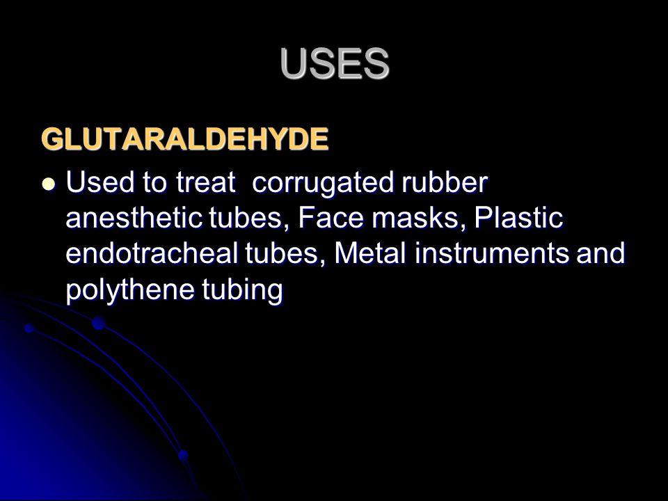 USES GLUTARALDEHYDE.