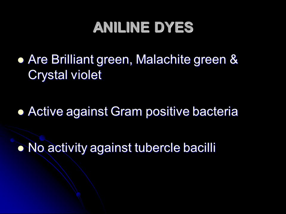 ANILINE DYES Are Brilliant green, Malachite green & Crystal violet