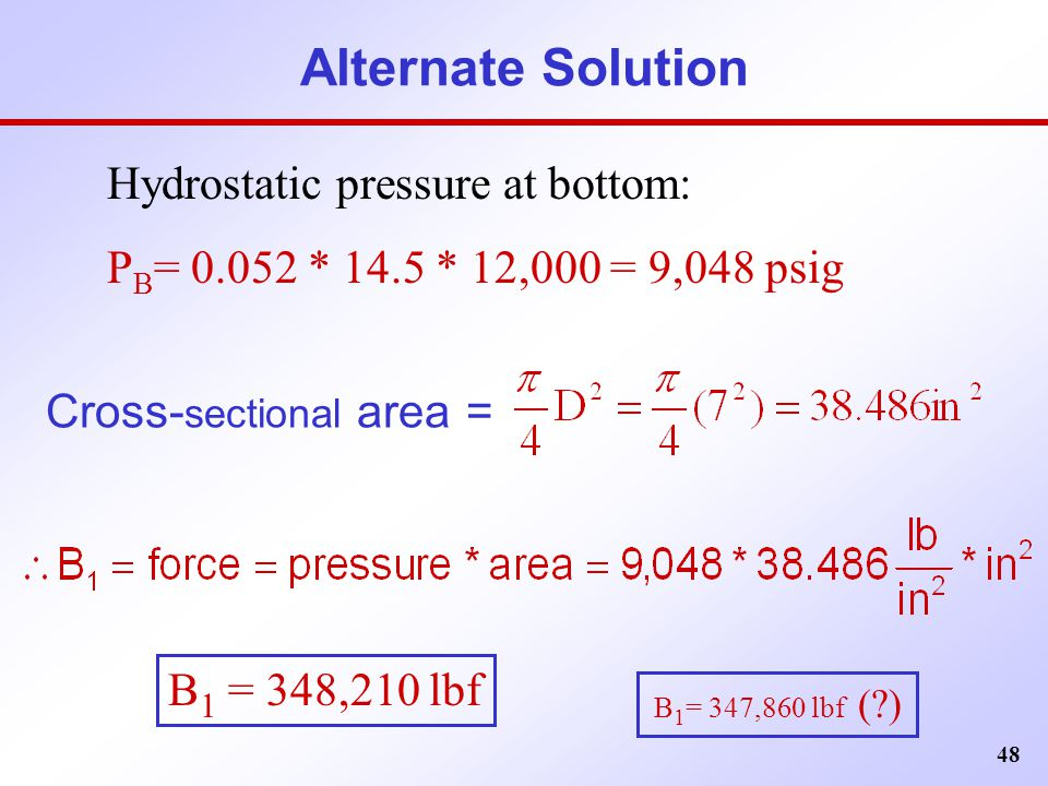 Alternate Solution Hydrostatic pressure at bottom: