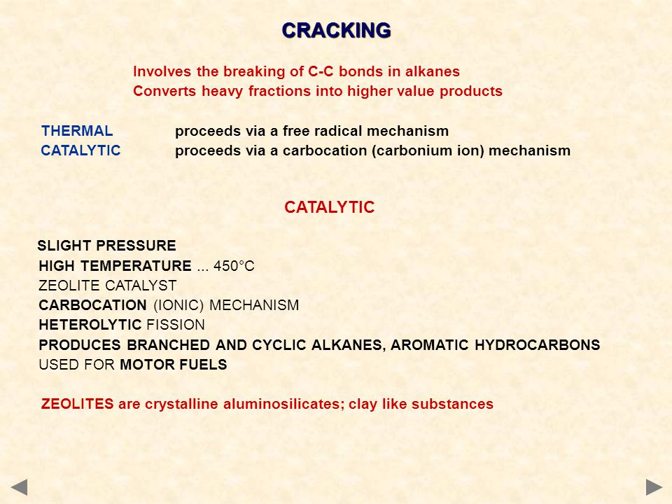 CRACKING CATALYTIC Converts heavy fractions into higher value products