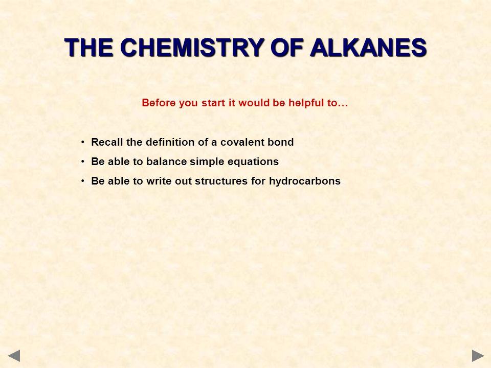 THE CHEMISTRY OF ALKANES Before you start it would be helpful to…