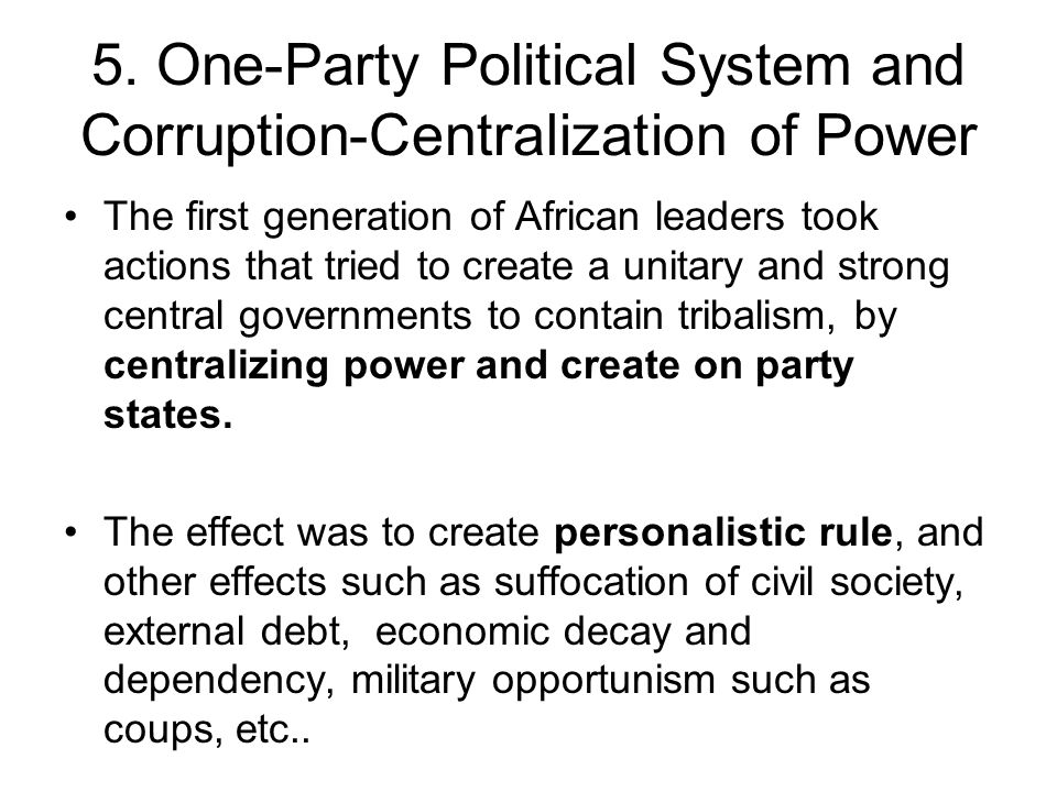 5. One-Party Political System and Corruption-Centralization of Power